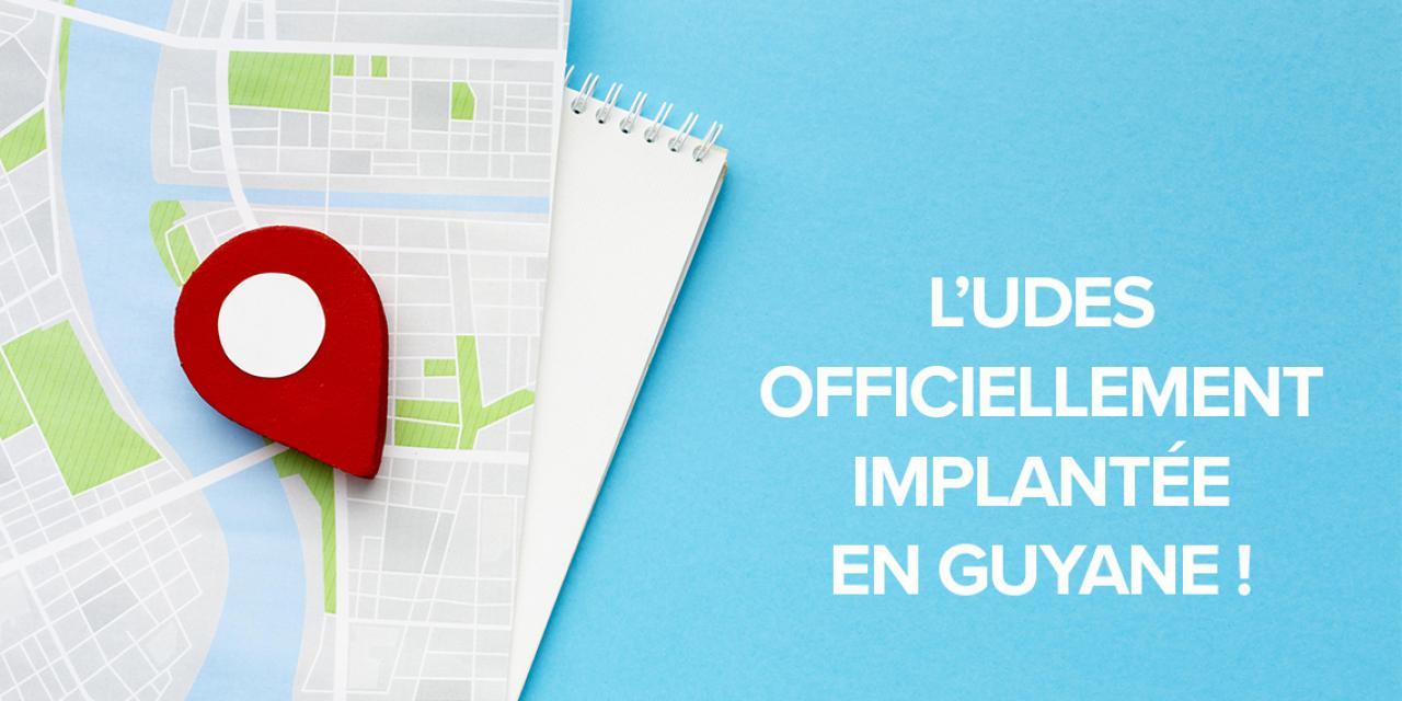 L'UDES officiellement implantée en Guyane