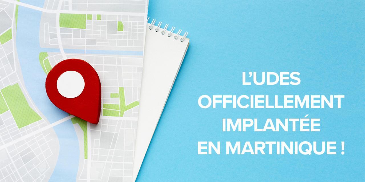 L'UDES officiellement implantée en Martinique